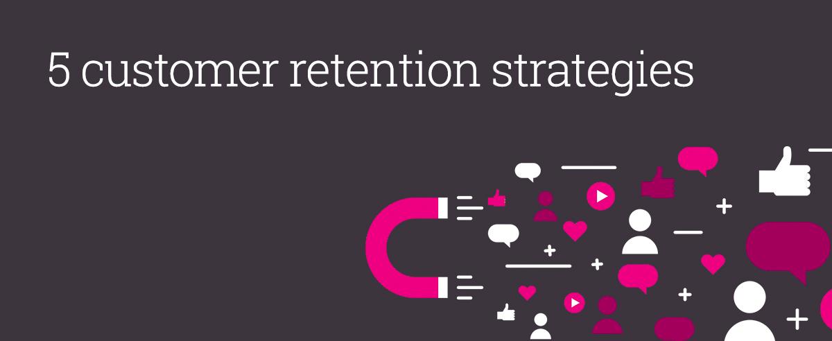 5 customer retention strategies
