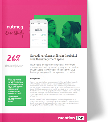 Mention Me and Nutmeg: Refer-a-friend case study
