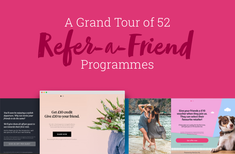 A Grand Tour of 52 Refer-a-Friend Programmes