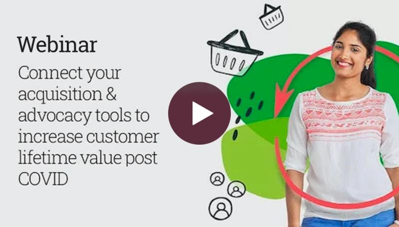 Webinar: connect your acquisition and advocacy tools to increase customer lifetime value